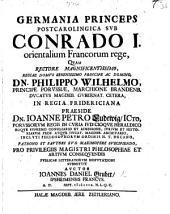 Resp. Germania princeps postcarolingica sub Conrado I., orientalium Francorum rege ... Præs. J. P. Ludewig