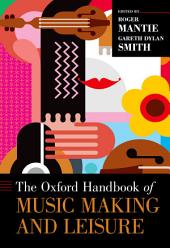 The Oxford Handbook of Music Making and Leisure