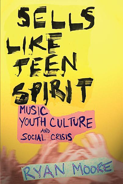 Download Sells Like Teen Spirit Book