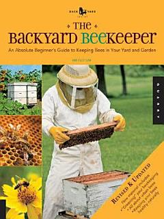 The Backyard Beekeeper   Revised and Updated Book