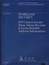 Homeland Security: Ins Cannot Locate Many Aliens Because It Lacks Reliable Address Information