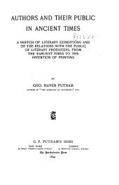 Authors and Their Public in Ancient Times: A Sketch of Literary Conditions and of the Relations with the Public of Literary Producers, from the Earliest Times to the Fall of the Roman Empire