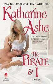 The Pirate and I: A Novella
