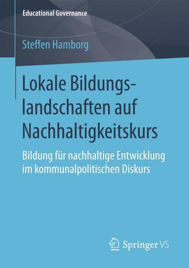 Lokale Bildungslandschaften auf Nachhaltigkeitskurs PDF