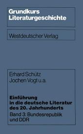 Einführung in die deutsche Literatur des 20. Jahrhunderts: Band 3: Bundesrepublik und DDR
