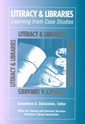 Literacy & Libraries: Learning from Case Studies