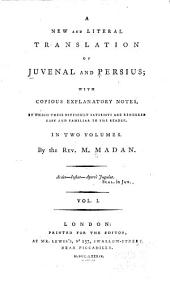 A New and Literal Translation of Juvenal and Persius: Volume 1