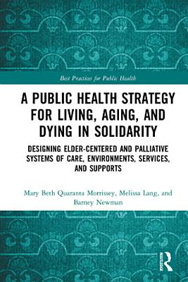 A Public Health Strategy for Living  Aging and Dying in Solidarity PDF