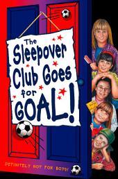 Sleepover Club Goes For Goal! (The Sleepover Club, Book 21)