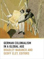 German Colonialism in a Global Age
