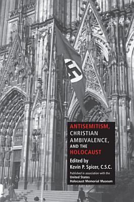 Antisemitism  Christian Ambivalence  and the Holocaust