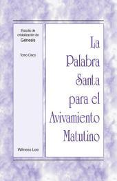 La Palabra Santa para el Avivamiento Matutino - Estudio de cristalización de Génesis Tomo 5