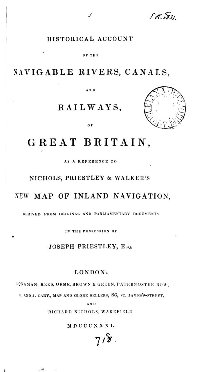 Historical Account of the Navigable Rivers, Canals, and Railways, of Great Britain, Derived from Original and Parliamentary Documents in the Possession of J. Priestley