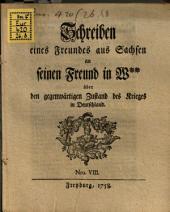 Schreiben eines Freundes aus Sachsen an seinen Freund in W** über den gegenwärtigen Zustand des Krieges in Deutschland: 1 ,Nro. VIII.