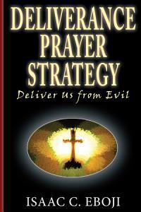 Deliverance Prayer Strategy  Deliver Us from Evil PDF
