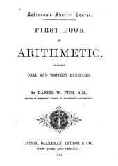 First Book in Arithmetic: Including Oral and Written Exercises