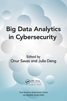 Big Data Analytics in Cybersecurity PDF