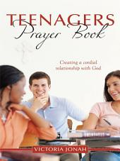 Teenagers Prayer Book: Creating a cordial relationship with God