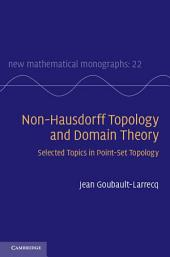 Non-Hausdorff Topology and Domain Theory: Selected Topics in Point-Set Topology