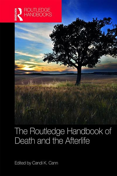 Download The Routledge Handbook of Death and the Afterlife Book
