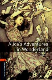 Alice's Adventures in Wonderland Level 2 Oxford Bookworms Library: Edition 3