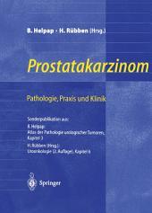 Prostatakarzinom — Pathologie, Praxis und Klinik: Pathologie, Praxis und Klinik