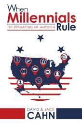 When Millennials Rule: The Reshaping of America