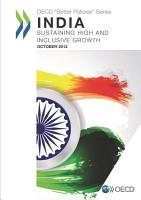 Better Policies India  Sustaining High and Inclusive Growth PDF