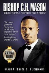 Bishop C.H. Mason and the Roots of the Church of God in Christ
