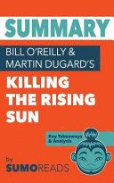 Summary of Bill O reilly   Martin Dugard s Killing the Rising Sun