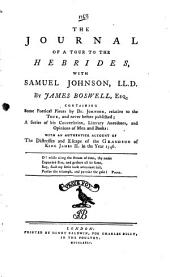 The Journal of a Tour to the Hebrides: With Samuel Johnson, LL.D. By James Boswell, ...