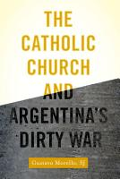 The Catholic Church and Argentina s Dirty War PDF