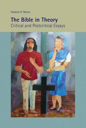 The Bible in Theory: Critical and Postcritical Essays