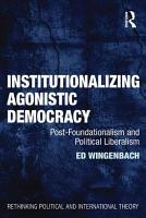 Institutionalizing Agonistic Democracy PDF