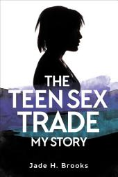 The Teen Sex Trade: My Story