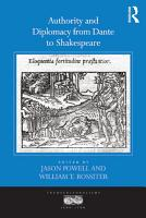 Authority and Diplomacy from Dante to Shakespeare PDF
