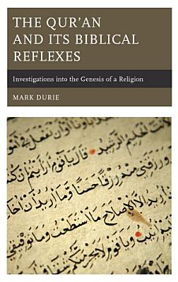 The Qur   an and Its Biblical Reflexes PDF