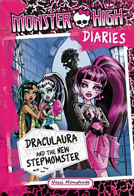 Monster High Diaries  Draculaura and the New Stepmomster PDF