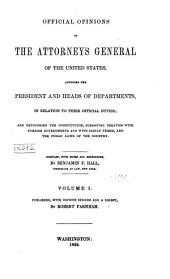 Official Opinions of the Attorneys General of the United States: Advising the President and Heads of Departments in Relation to Their Official Duties ..., Volume 1