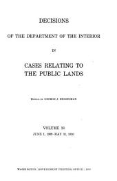 Decisions of the Department of the Interior in Cases Relating to the Public Lands: Volume 38