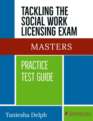 TACKLING THE SOCIAL WORK LICENSING EXAM  MASTERS PRACTICE TEST GUIDE PDF