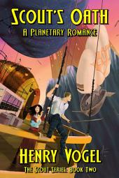 Scout's Oath: A Planetary Romance