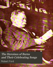 The heroines of Burns, and their celebrating songs