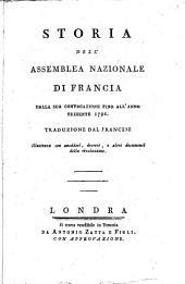 Storia dell'assemblea nazionale di Francia dalla sua convocazione fino all'anno presente 1791. Traduzione dal francese illustrata con aneddoti, decreti, e altri documenti della rivoluzione