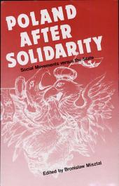 Poland After Solidarity: Social Movements Versus the State