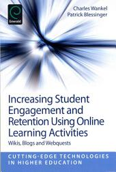 Increasing Student Engagement and Retention Using Online Learning Activities: Wikis, Blogs and Webquests