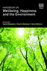 Handbook On Wellbeing Happiness And The Environment Book PDF