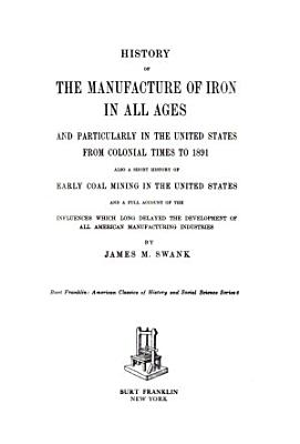 History of the Manufacture of Iron in All Ages PDF
