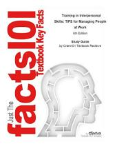 Training in Interpersonal Skills, TIPS for Managing People at Work: Business, Management, Edition 6