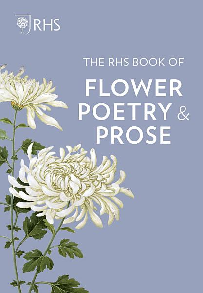 Download The RHS Book of Flower Poetry and Prose Book